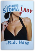 """Catching the Stoma Lady"" book authored by R.J. Haig."
