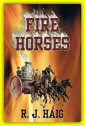 """Fire Horses"" book authored by firefighter R.J. Haig."