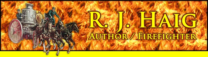 R.J. Haig - Author / Firefighter